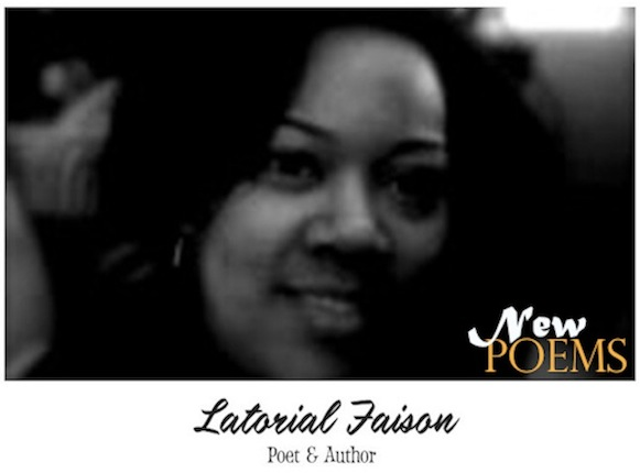 New Poems by Latorial Faison