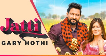 Jatti Lyrics - Gary Hothi Ft. Akanksha Sareen
