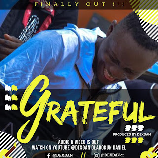 [Audio + Video] Dexdan - Grateful