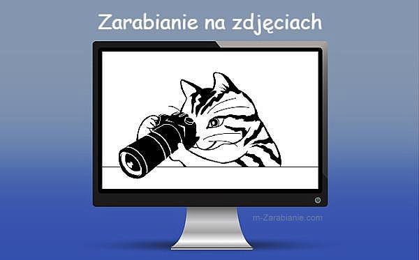 Zarabianie w Internecie na zdjęciach.