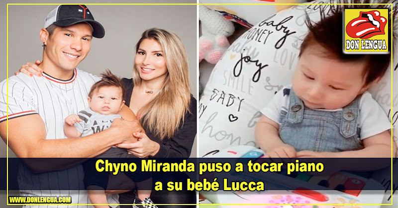 Chyno Miranda puso a tocar piano a su bebé Lucca