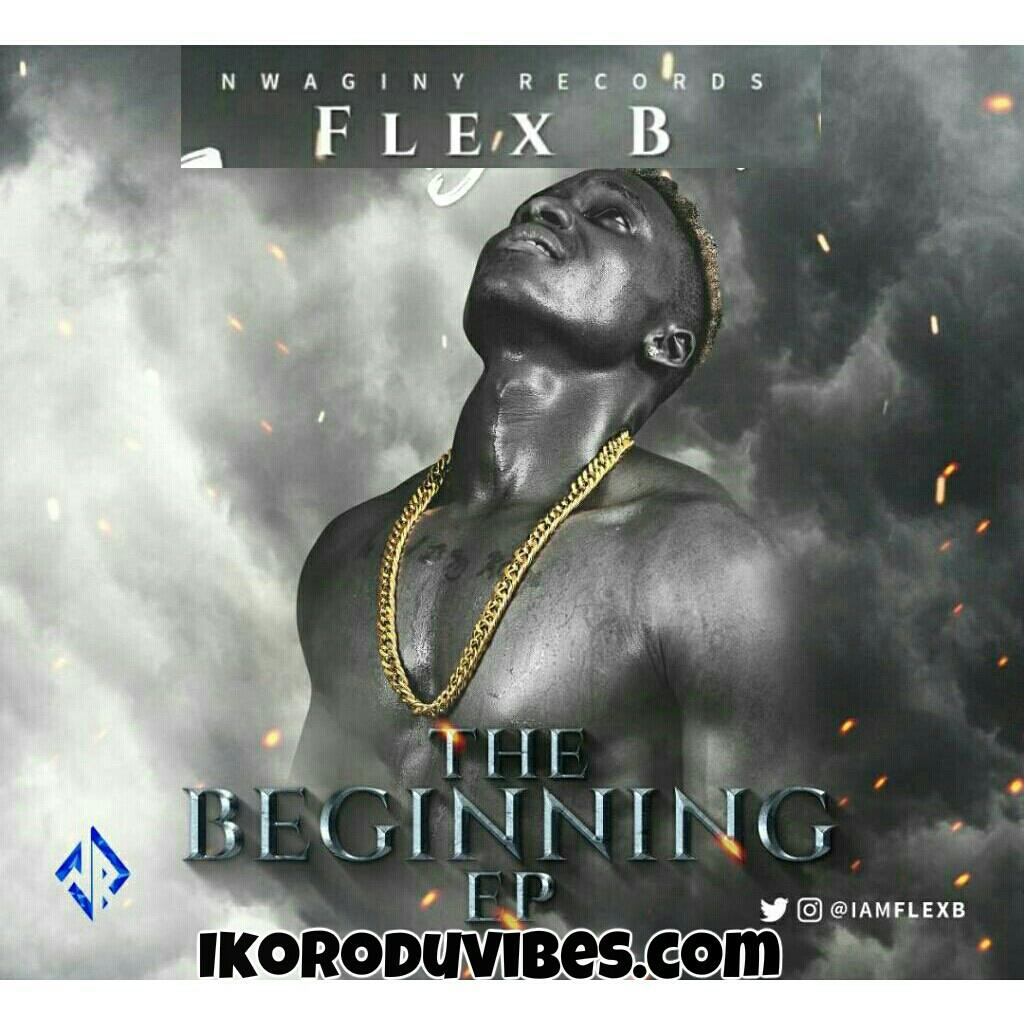 """DOWNLOAD Flex B """"The Begnning"""" FULL EP TRACKS"""