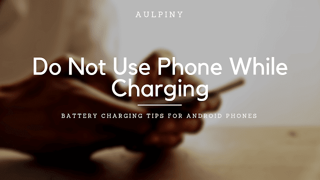 Do Not Use Smart Phone While Charging