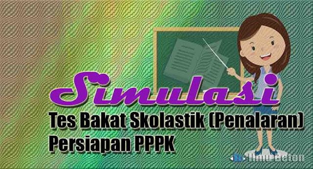 Simulasi Tes Bakat Skolastik (Penalaran) Persiapan PPPK