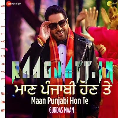 Maan Punjabi Hon Te by Gurdas Maan lyrics