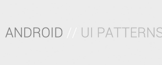 Android UI Patterns: Dont's of Android design