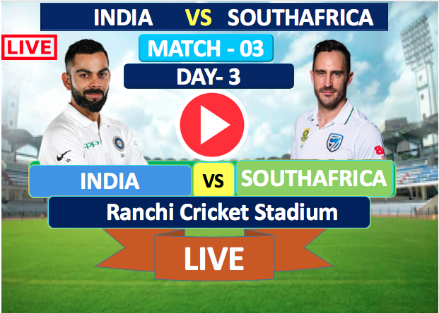 Live Streaming, IND vs RSA,  3rd day , South Africa tour of India, 2019