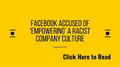 Facebook accused of 'empowering' a racist company culture