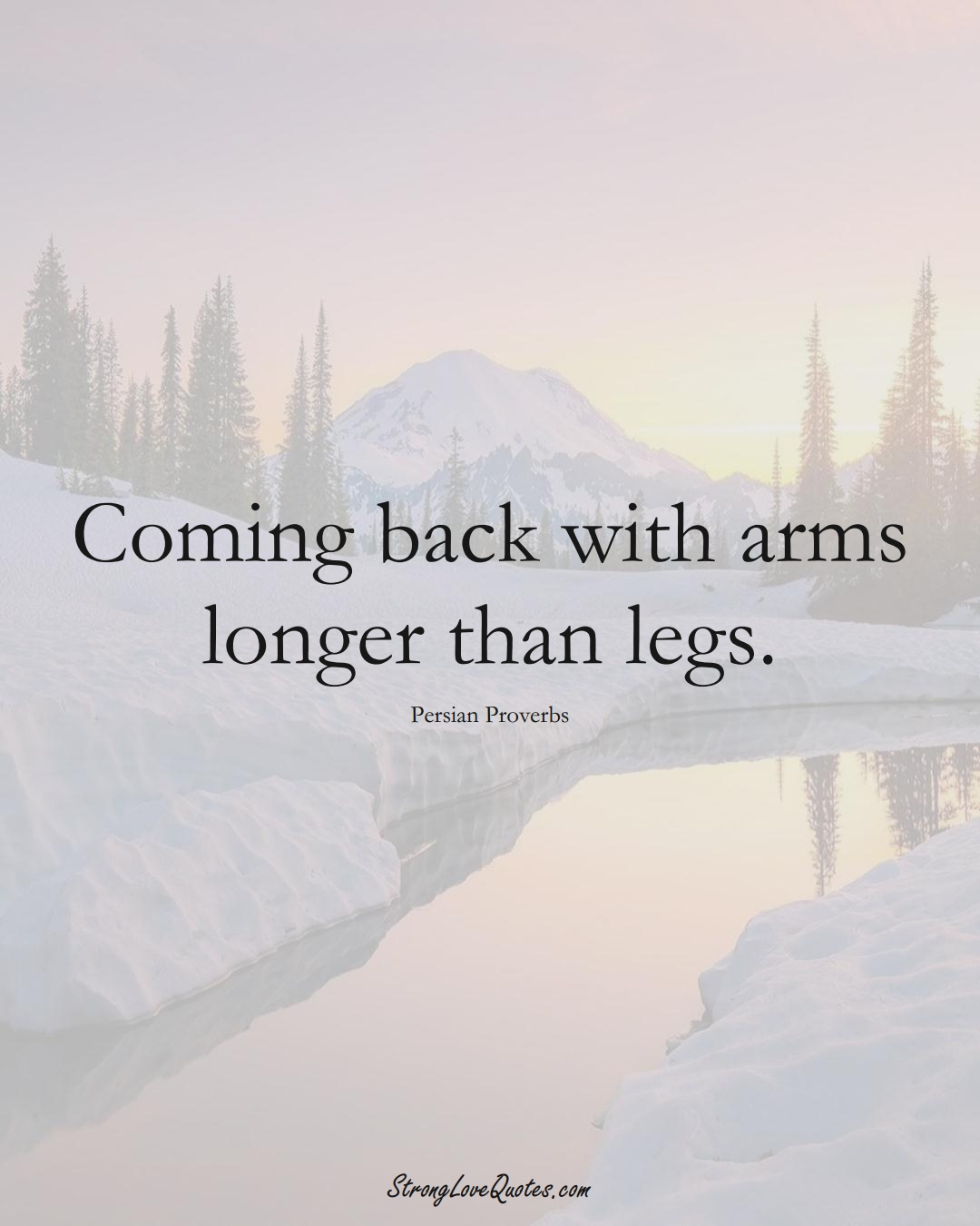 Coming back with arms longer than legs. (Persian Sayings);  #aVarietyofCulturesSayings
