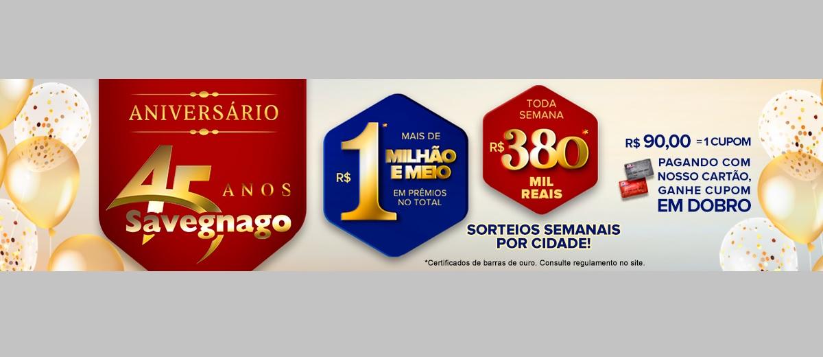 Aniversário Savegnago 2021 Promoção 45 Anos - Sorteio Prêmios