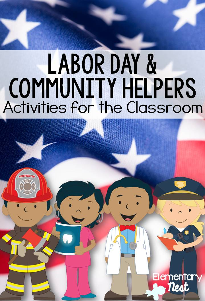 Community Helpers And Labor Day In The Primary Classroom Elementary Nest