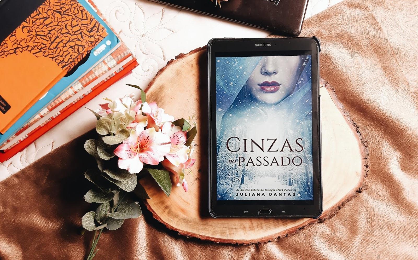 Cinzas do passado - Juliana Dantas | Resenha
