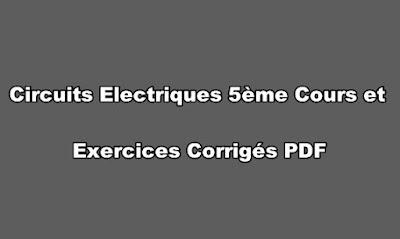 Circuits Electriques Cours et Exercices Corrigés PDF 5ème