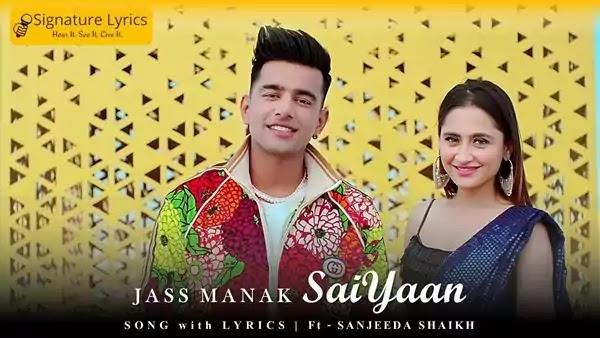 JASS MANAK - SAIYAAN LYRICS | 2021 Punjabi Romantic Song