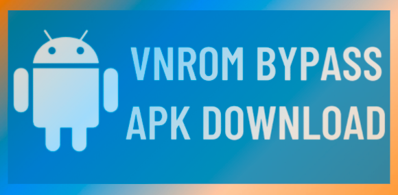 Download VnROM Net Bypass | APK Bypass 2021