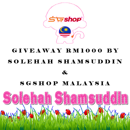 . Giveaway RM1000 By Solehah Shamsuddin & SGShop Malaysia .