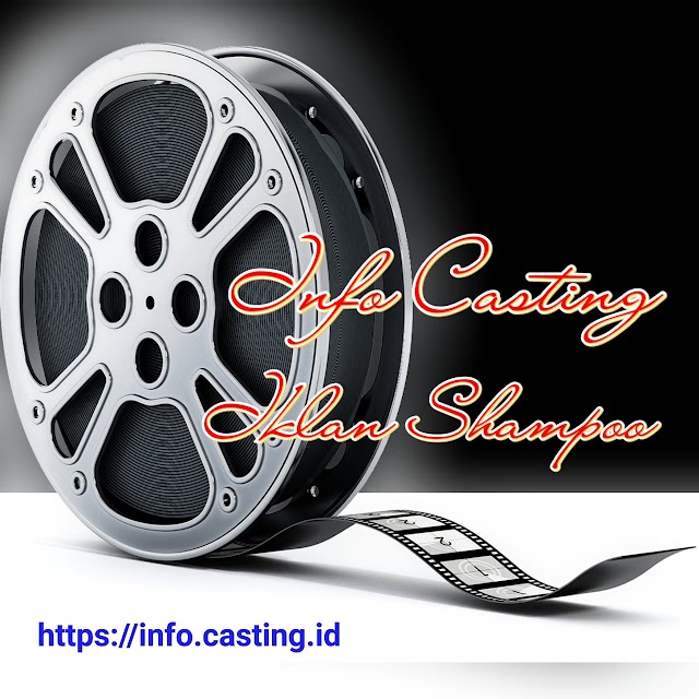 Casting Iklan Shampoo
