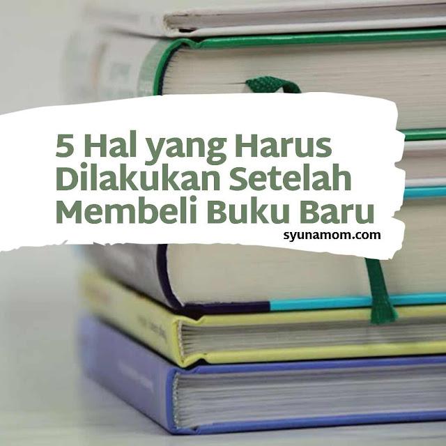 [5 Hal yang Harus Dilakukan Setelah Membeli Buku Baru]