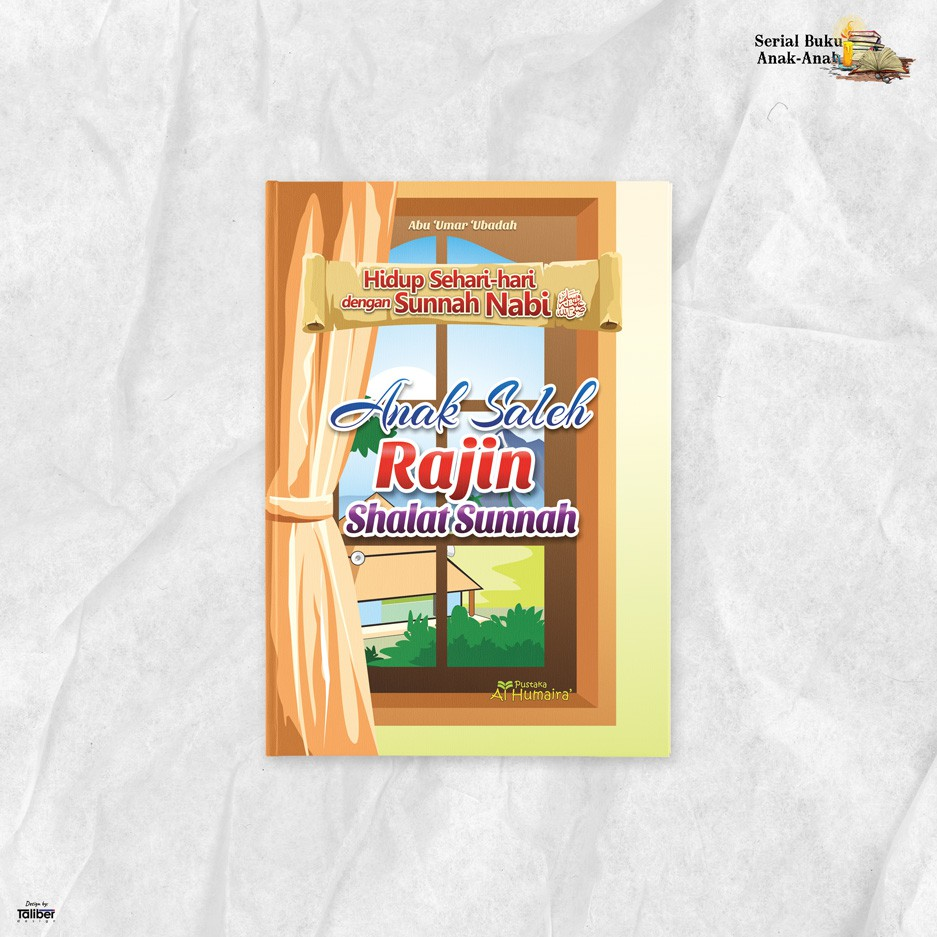 Buku Anak Saleh Rajin Shalat Sunnah Pustaka Al Humaira