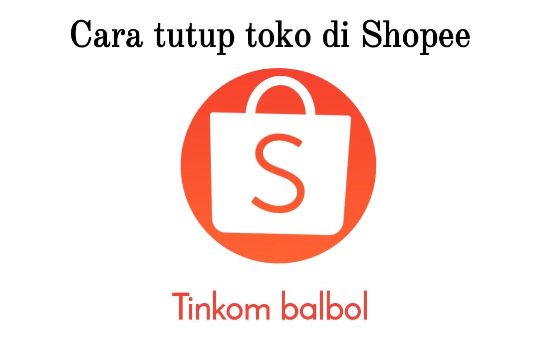 tutup toko di Shopee