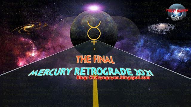 The final Mercury Retrograde 2021   Sao Thủy nghịch hành lần 3 -2021