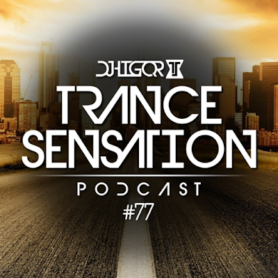 Trance Sensation Podcast #77