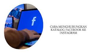Cara Menghubungkan Katalog Facebook ke Instagram