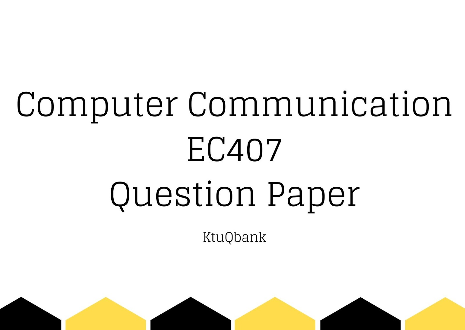Computer Communication | EC407 | Question Papers (2015 batch)