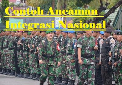 Contoh Ancaman Integrasi Nasional (Militer, Non Militer, Teroris, Spionase)