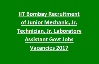 IIT Bombay Recruitment of Junior Mechanic, Jr. Technician, Jr. Laboratory Assistant Govt Jobs Vacancies 2017