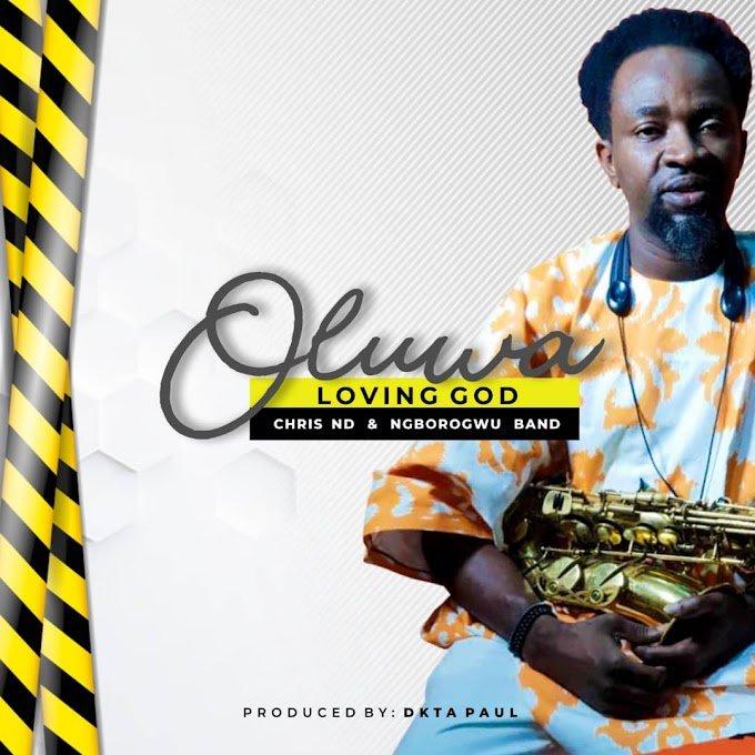 [Gospel Music] Chris ND & Ngborogwu Band - Oluwa Show Me Love