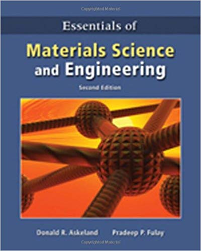 Download Essentials of Materials Science and Engineering Donald R. Askeland And Pradeep P Fulay Pdf