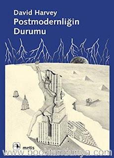 David Harvey - Postmodernliğin Durumu
