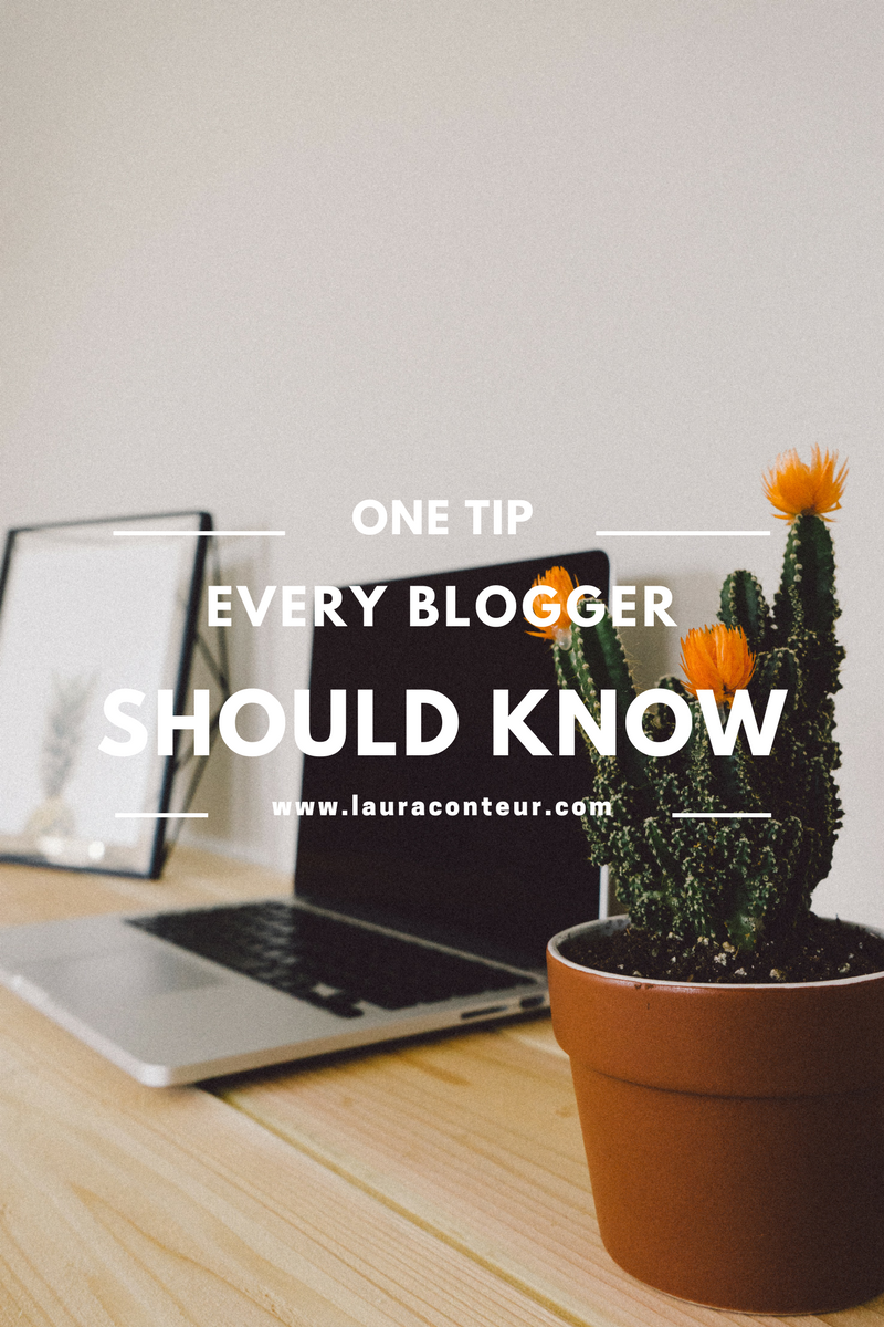 One Tip Every Blogger Should Know