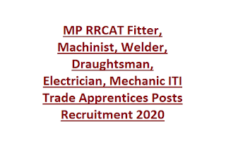 MP RRCAT Fitter, Machinist, Welder, Draughtsman, Electrician, Mechanic ITI Trade Apprentices Posts Recruitment 2020