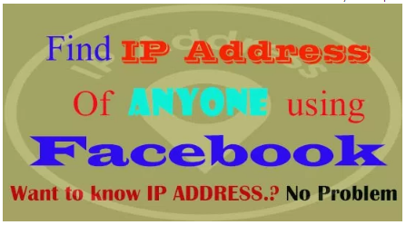 How to Find Someones Ip Address on Facebook