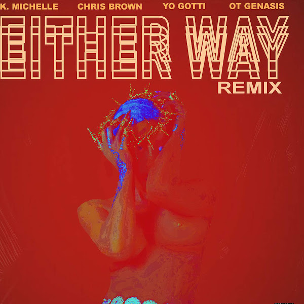 K. Michelle - Either Way (Remix) [feat. Chris Brown, Yo Gotti, O.T. Genasis] - Single Cover