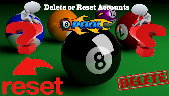 Delete account 8 ball pool or reset account 8 ball pool