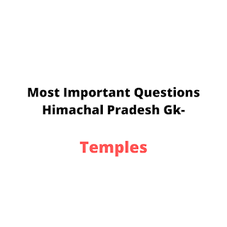 Himachal Pradesh Temples Question Answer In Hindi