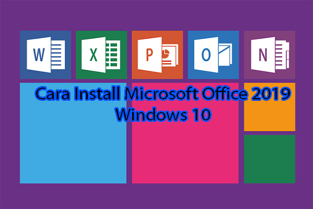 Cara Install Microsoft Office 2019 di Win 10 - masdwiblog