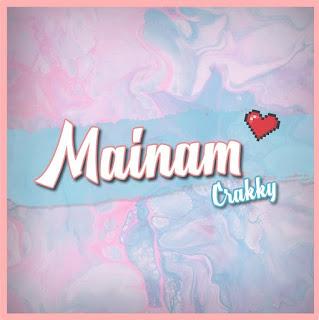 Crakky - Mainam Lyrics