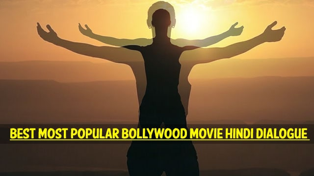 Best Most Popular Bollywood Movie Hindi Dialogues
