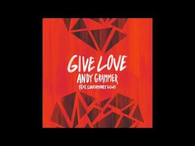 Arti Lirik Lagu Andy Grammer - Give Love