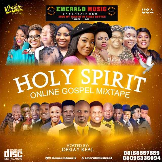 Mixtape: HOLY SPIRIT ONLINE GOSPEL MIXTAPE by Deejay Real (Emerald Music Ent)