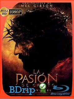La Pasión de Cristo (2004) BDRip [1080p] Latino [GoogleDrive] SilvestreHD