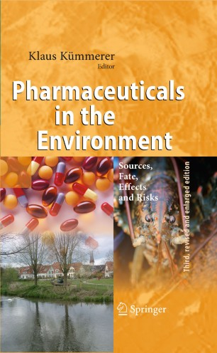 Pharmaceuticals in the Environment Sources, Fate, Effects and Risks-Springer-Verlag Berlin Heidelberg (2008)