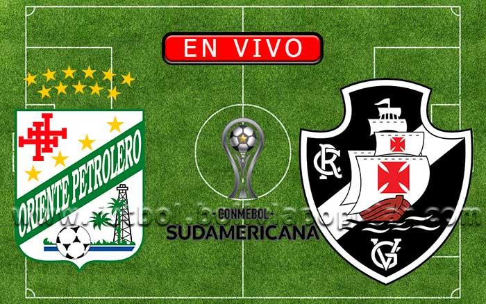 【En Vivo】Oriente Petrolero vs. Vasco da Gama - Copa Sudamericana 2020