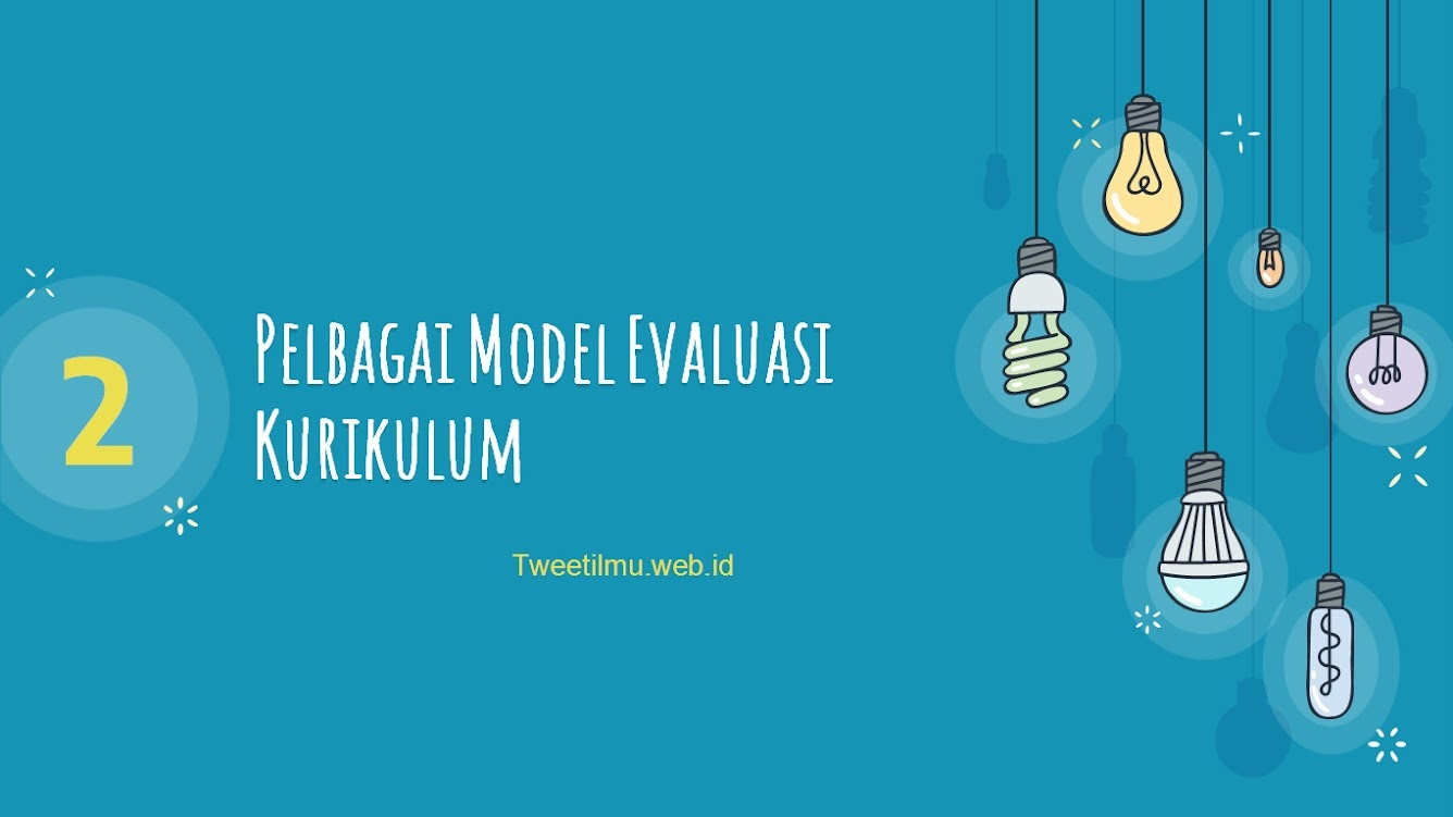 Pelbagai Model Evaluasi Kurikulum Pembelajaran
