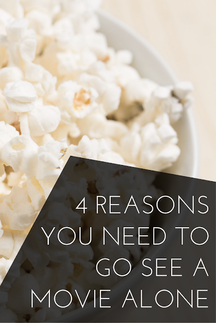 The reasons why you need to go see a movie alone ASAP, because your independent woman self deserves it.