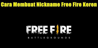 Cara Membuat Nickname Keren Untuk Game Free Fire dengan mudah